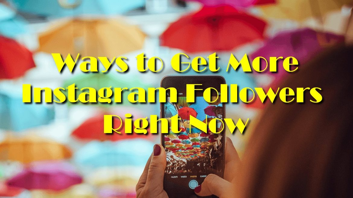 Ways to Get More Instagram Followers Right Now