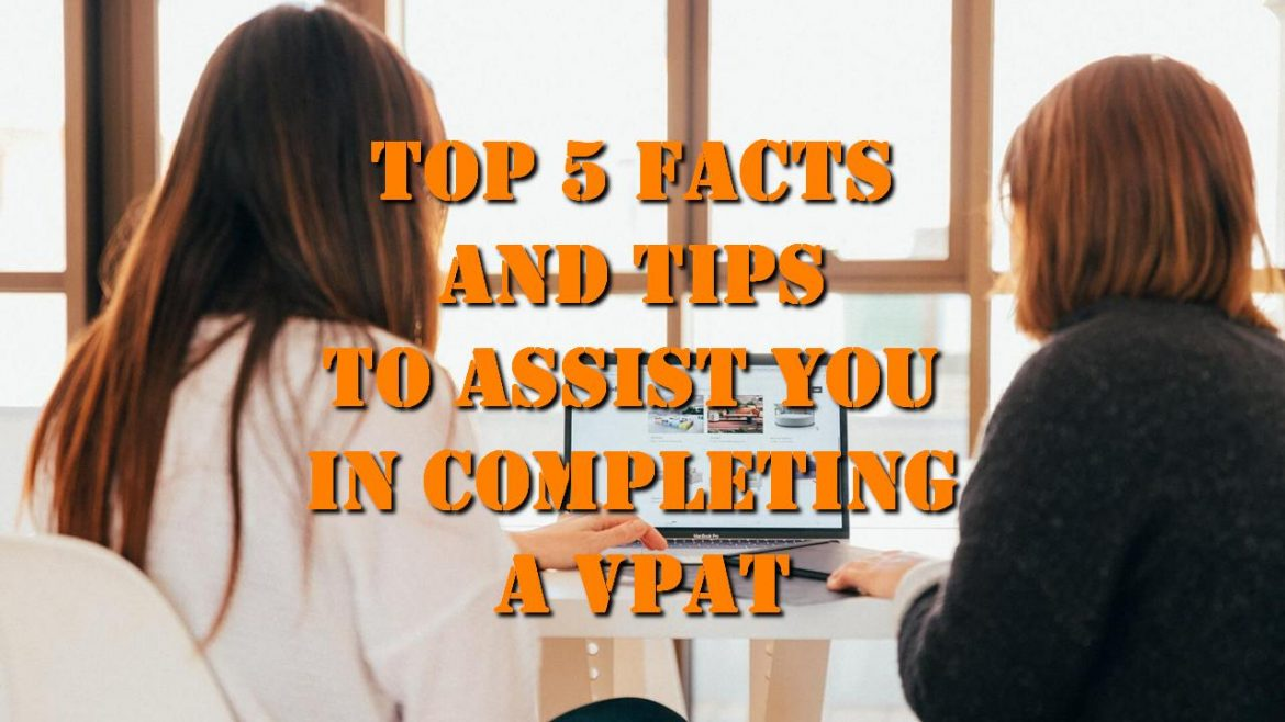 Top 5 Facts and Tips to Assist You in Completing a VPAT